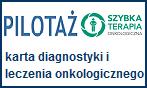 Szybka terapia onkologiczna - PILOTAŻ